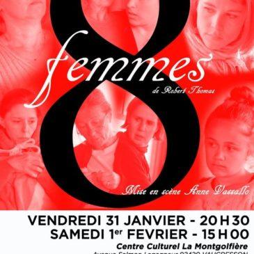 8 femmes vous donnent rendez-vous au théâtre  Vendredi 31 janvier et Samedi 1er février 2020…